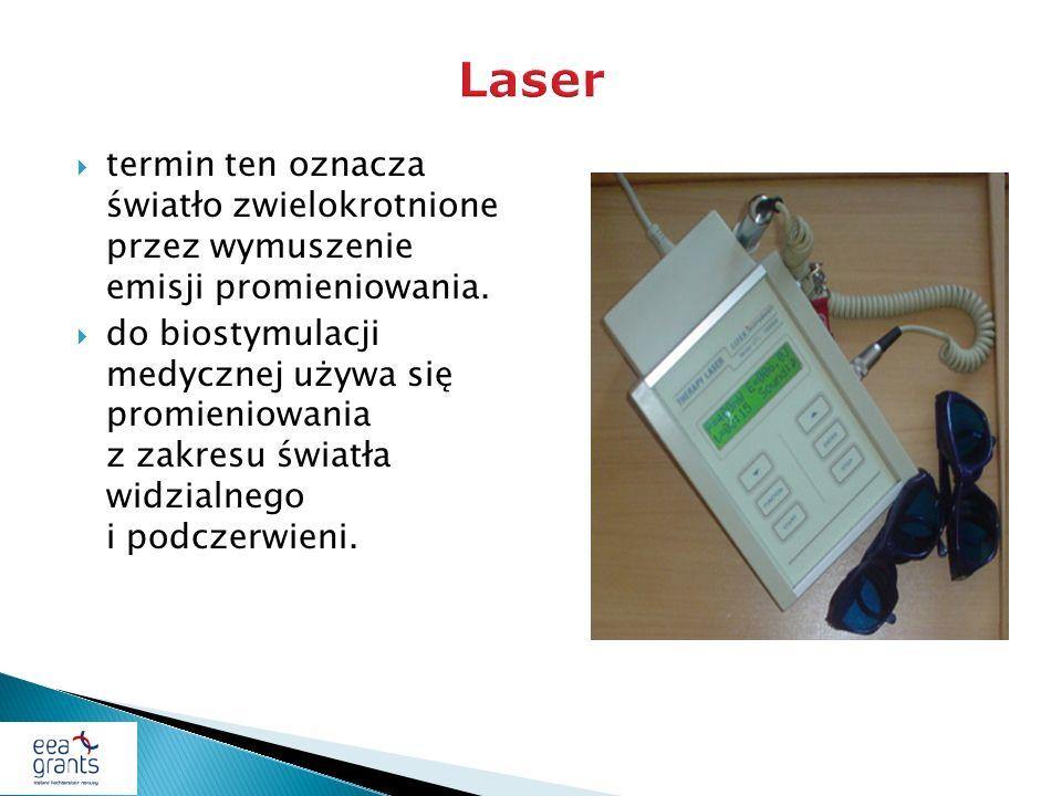 termin ten oznacza światło zwielokrotnione przez wymuszenie emisji promieniowania. do biostymulacji medycznej używa się promieniowania z zakresu świat