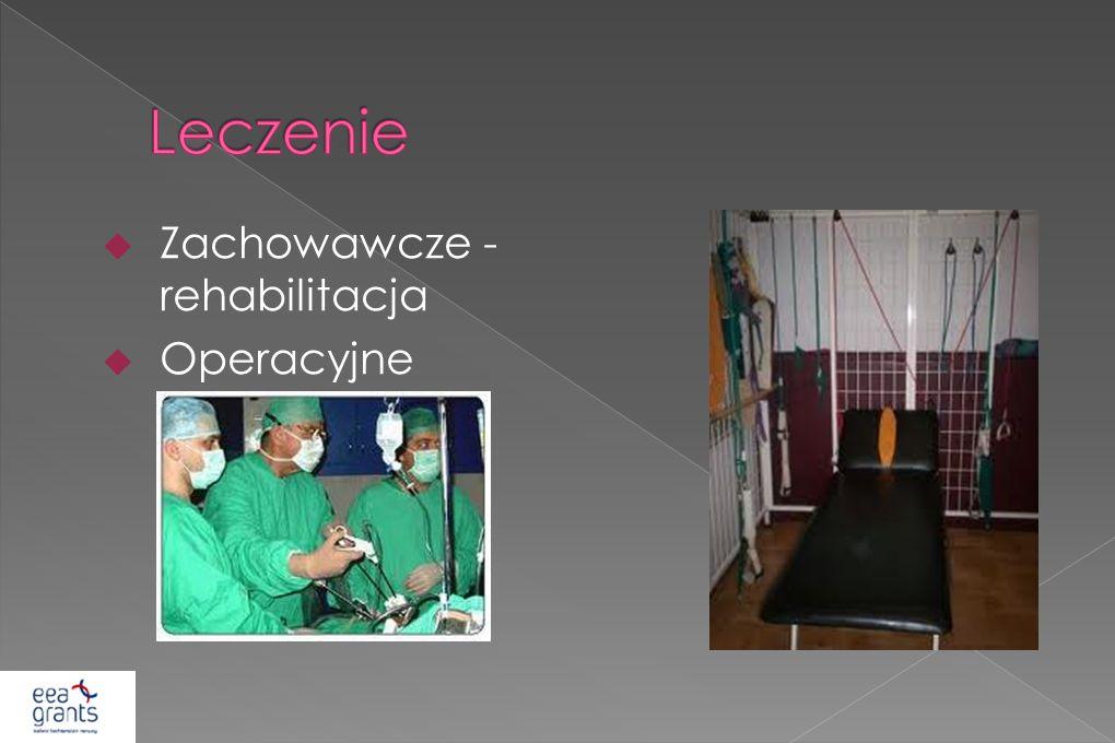 Zachowawcze - rehabilitacja Operacyjne