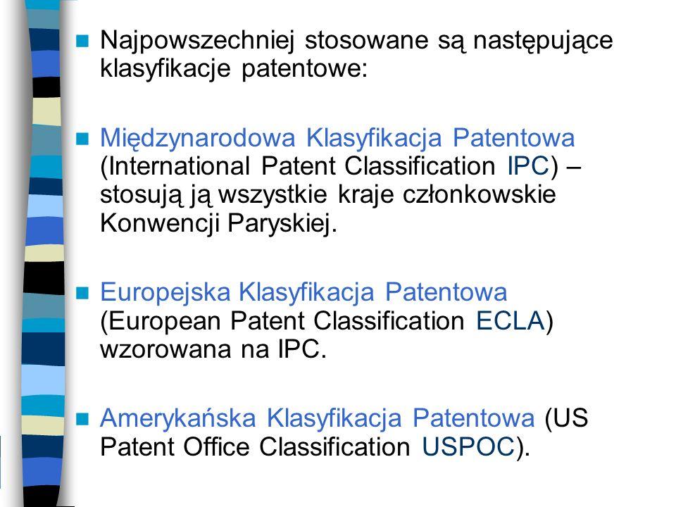 Najpowszechniej stosowane są następujące klasyfikacje patentowe: Międzynarodowa Klasyfikacja Patentowa (International Patent Classification IPC) – sto