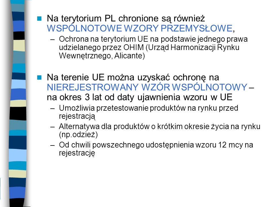 Na terytorium PL chronione są również WSPÓLNOTOWE WZORY PRZEMYSŁOWE, –Ochrona na terytorium UE na podstawie jednego prawa udzielanego przez OHIM (Urzą