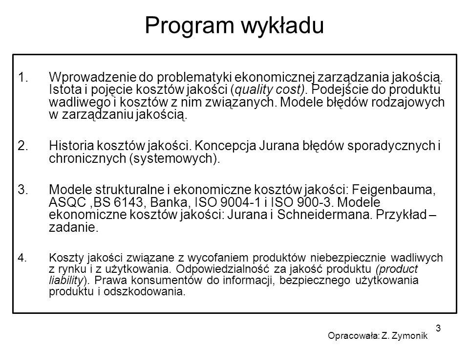 3 Program wykładu 1.Wprowadzenie do problematyki ekonomicznej zarządzania jakością. Istota i pojęcie kosztów jakości (quality cost). Podejście do prod