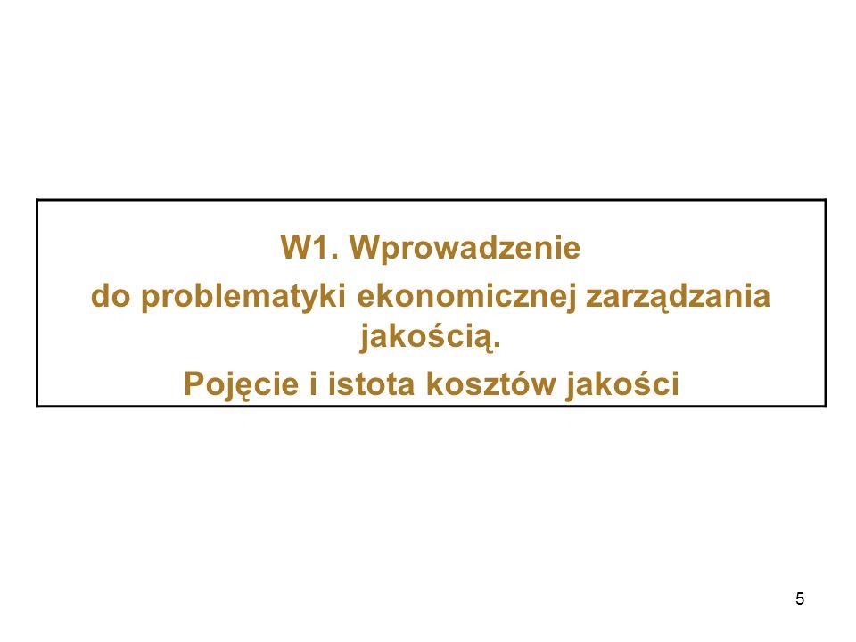 5 W1. Wprowadzenie do problematyki ekonomicznej zarządzania jakością. Pojęcie i istota kosztów jakości