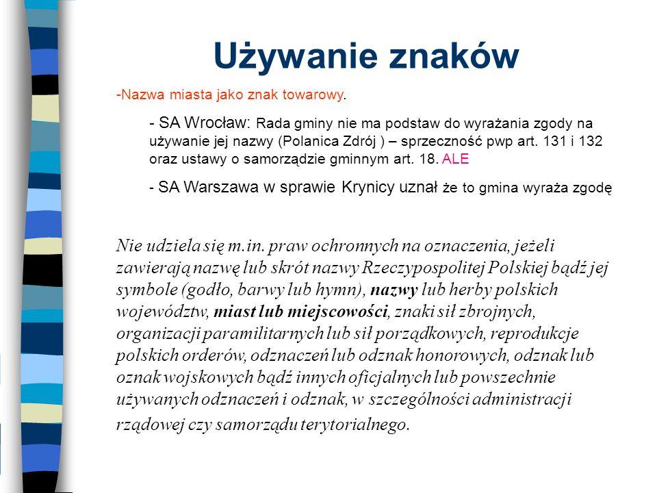 Używanie znaków -Nazwa miasta jako znak towarowy. - SA Wrocław: Rada gminy nie ma podstaw do wyrażania zgody na używanie jej nazwy (Polanica Zdrój ) –