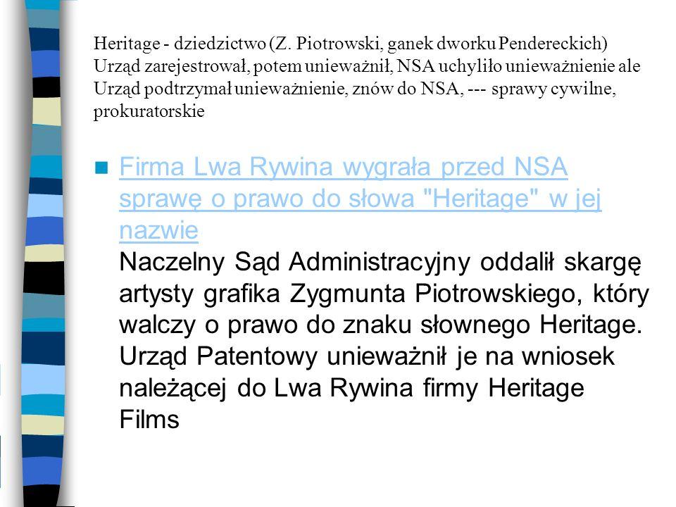 Heritage - dziedzictwo (Z. Piotrowski, ganek dworku Pendereckich) Urząd zarejestrował, potem unieważnił, NSA uchyliło unieważnienie ale Urząd podtrzym