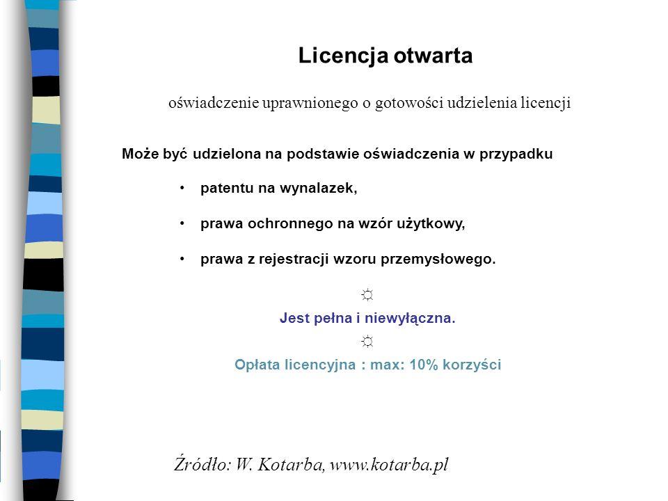 Licencja otwarta patentu na wynalazek, prawa ochronnego na wzór użytkowy, prawa z rejestracji wzoru przemysłowego. Jest pełna i niewyłączna. Opłata li