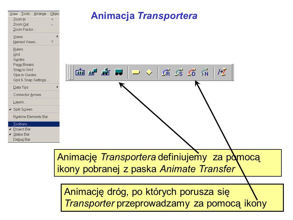 Animacja Transportera Animację Transportera definiujemy za pomocą ikony pobranej z paska Animate Transfer Animację dróg, po których porusza się Transp