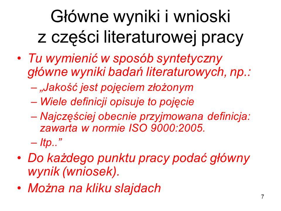 Główne wyniki i wnioski z części literaturowej pracy Tu wymienić w sposób syntetyczny główne wyniki badań literaturowych, np.: –Jakość jest pojęciem z