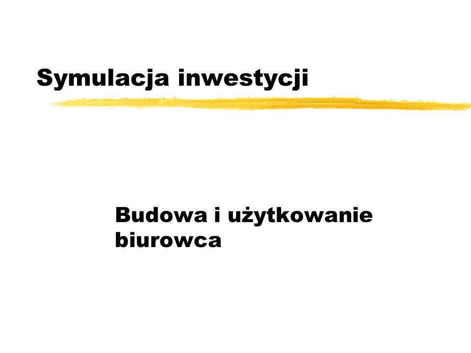 Symulacja inwestycji Budowa i użytkowanie biurowca