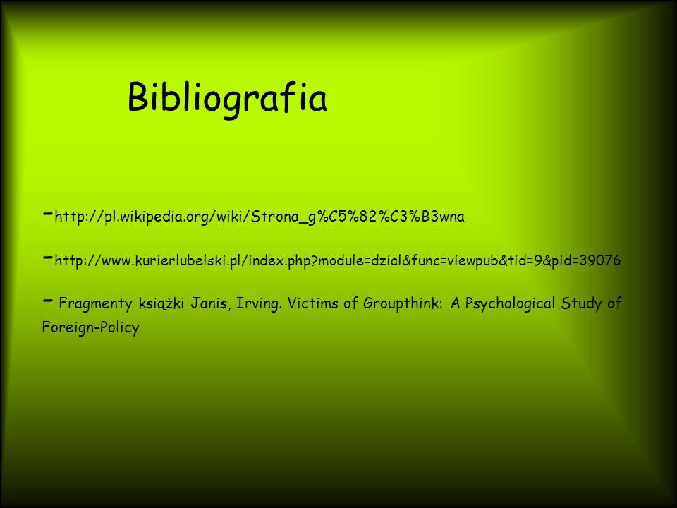 Bibliografia - http://pl.wikipedia.org/wiki/Strona_g%C5%82%C3%B3wna - http://www.kurierlubelski.pl/index.php?module=dzial&func=viewpub&tid=9&pid=39076