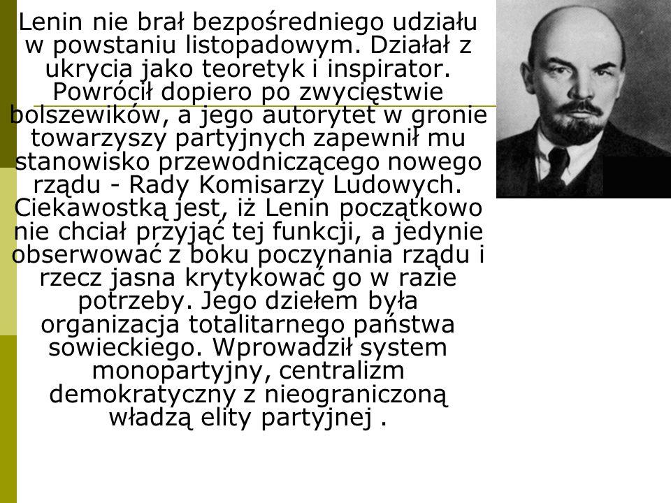 Lenin nie brał bezpośredniego udziału w powstaniu listopadowym. Działał z ukrycia jako teoretyk i inspirator. Powrócił dopiero po zwycięstwie bolszewi