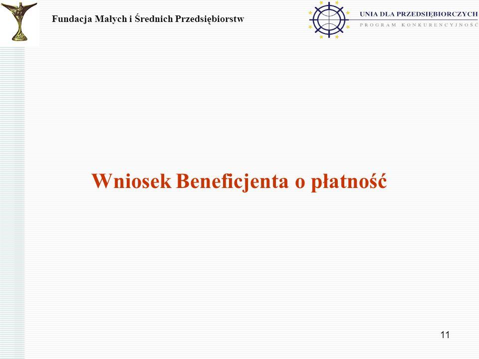 11 Wniosek Beneficjenta o płatność Fundacja Małych i Średnich Przedsiębiorstw