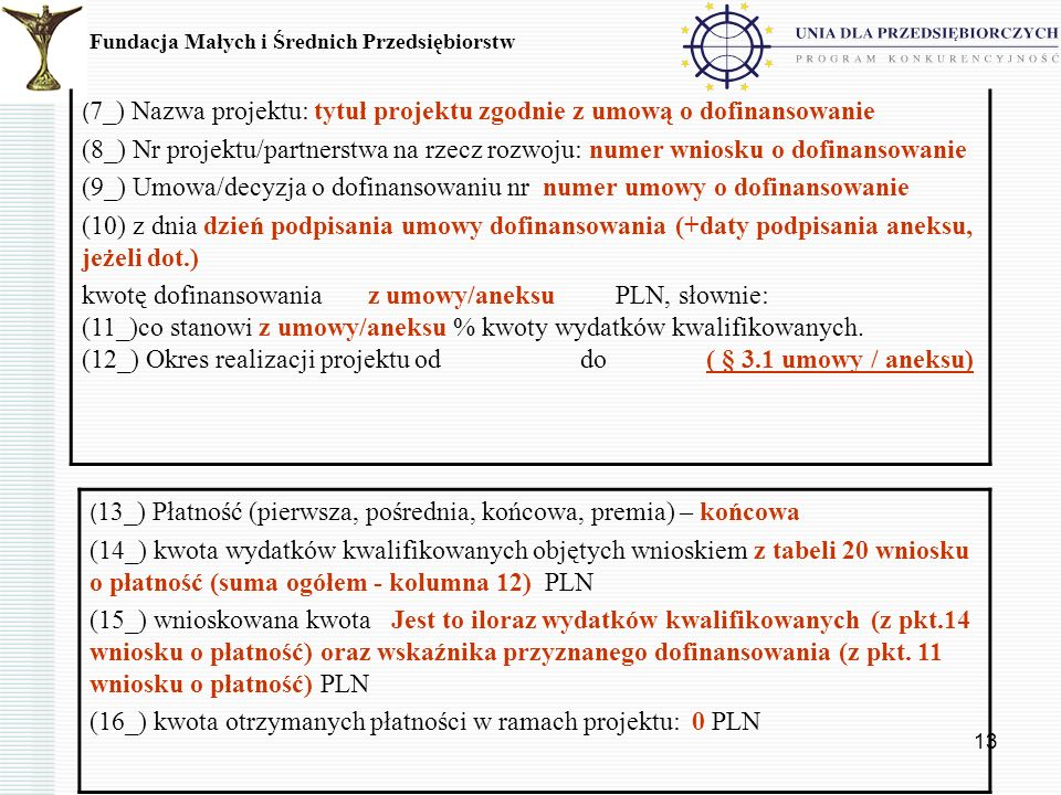 13 Fundacja Małych i Średnich Przedsiębiorstw ( 7_) Nazwa projektu: tytuł projektu zgodnie z umową o dofinansowanie (8_) Nr projektu/partnerstwa na rz