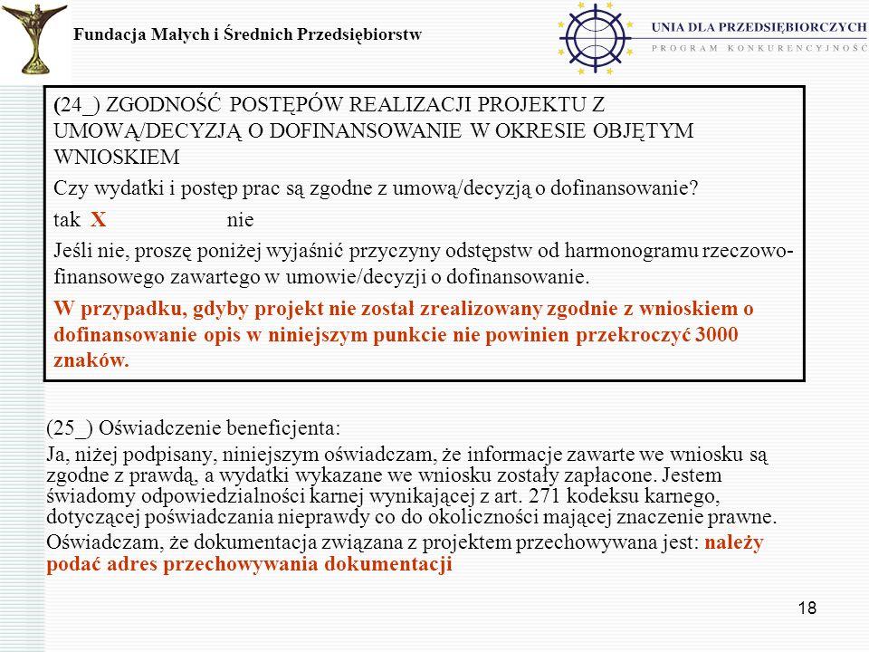 18 (25_) Oświadczenie beneficjenta: Ja, niżej podpisany, niniejszym oświadczam, że informacje zawarte we wniosku są zgodne z prawdą, a wydatki wykazan