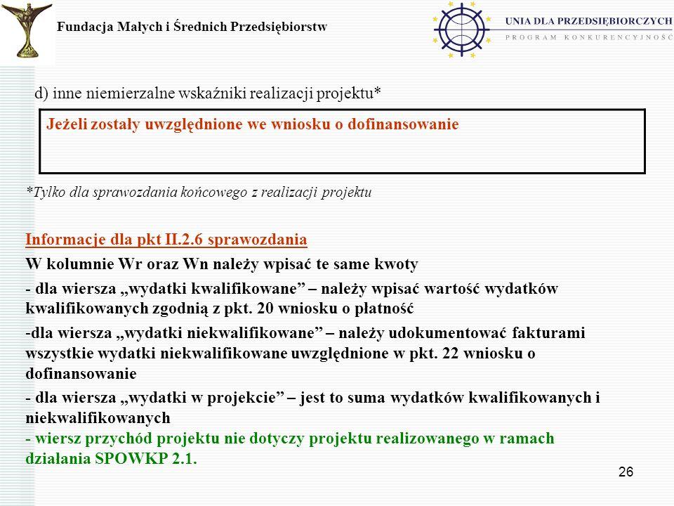 26 d) inne niemierzalne wskaźniki realizacji projektu* *Tylko dla sprawozdania końcowego z realizacji projektu Informacje dla pkt II.2.6 sprawozdania
