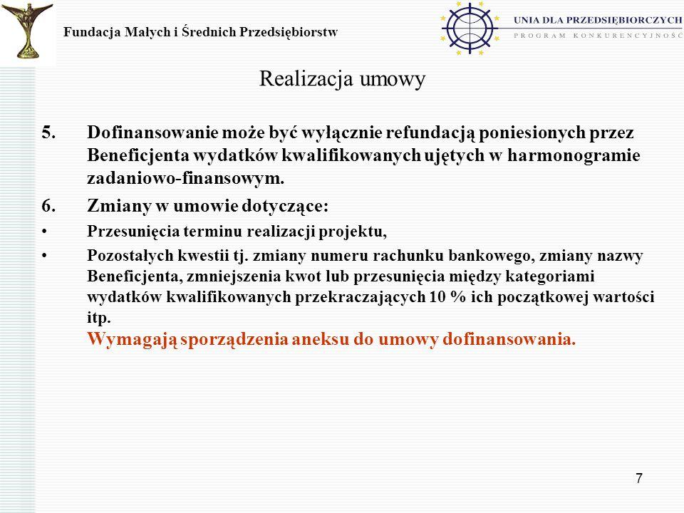 7 Realizacja umowy 5.Dofinansowanie może być wyłącznie refundacją poniesionych przez Beneficjenta wydatków kwalifikowanych ujętych w harmonogramie zad