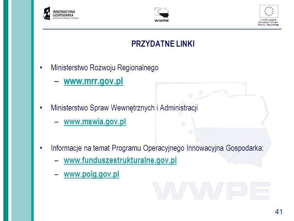 41 Unia Europejska Europejski Fundusz Rozwoju Regionalnego PRZYDATNE LINKI Ministerstwo Rozwoju Regionalnego – www.mrr.gov.pl www.mrr.gov.pl Ministers