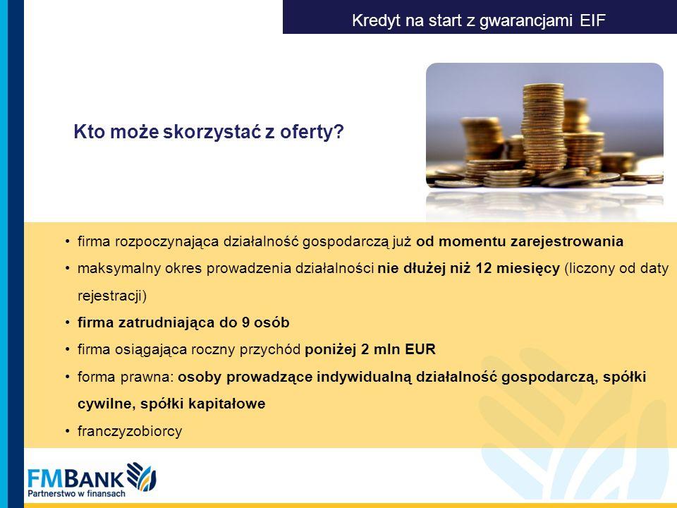 Kto może skorzystać z oferty? Kredyt na start z gwarancjami EIF firma rozpoczynająca działalność gospodarczą już od momentu zarejestrowania maksymalny