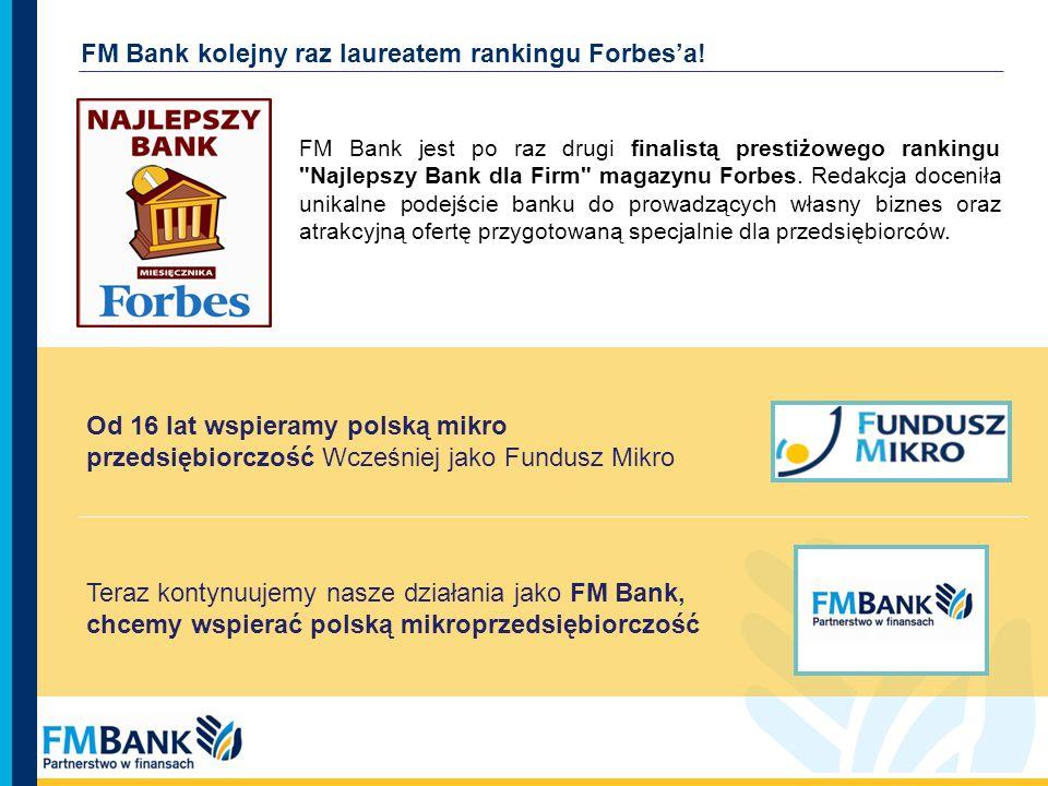 FM Bank kolejny raz laureatem rankingu Forbesa! Teraz kontynuujemy nasze działania jako FM Bank, chcemy wspierać polską mikroprzedsiębiorczość Od 16 l