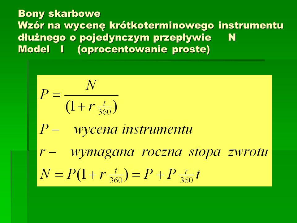 Bony skarbowe Wzór na wycenę krótkoterminowego instrumentu dłużnego o pojedynczym przepływie N Model I (oprocentowanie proste)