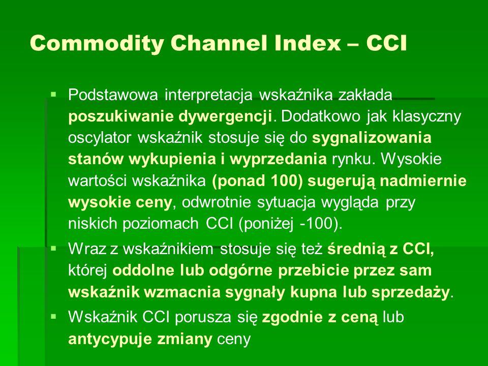 Commodity Channel Index – CCI Podstawowa interpretacja wskaźnika zakłada poszukiwanie dywergencji. Dodatkowo jak klasyczny oscylator wskaźnik stosuje