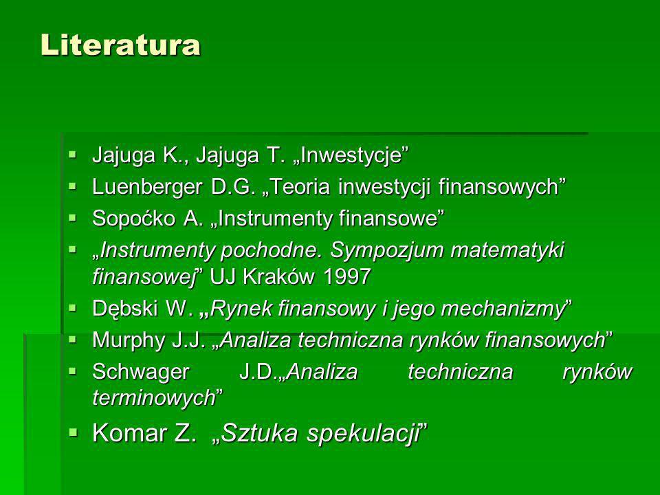 Literatura Jajuga K., Jajuga T. Inwestycje Jajuga K., Jajuga T.