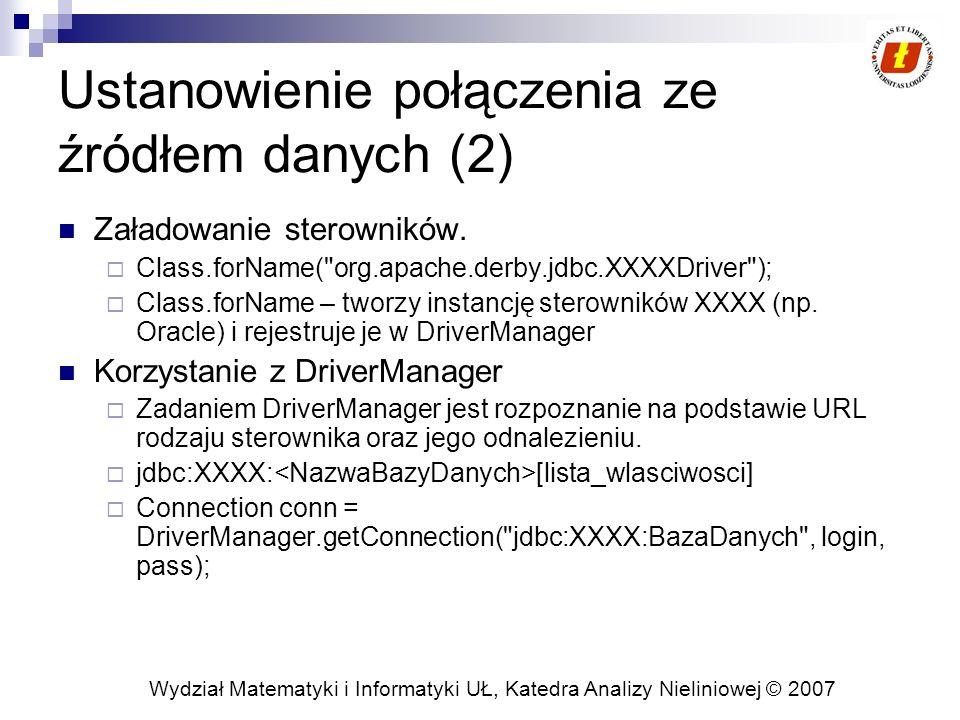 Wydział Matematyki i Informatyki UŁ, Katedra Analizy Nieliniowej © 2007 Ustanowienie połączenia ze źródłem danych (2) Załadowanie sterowników.