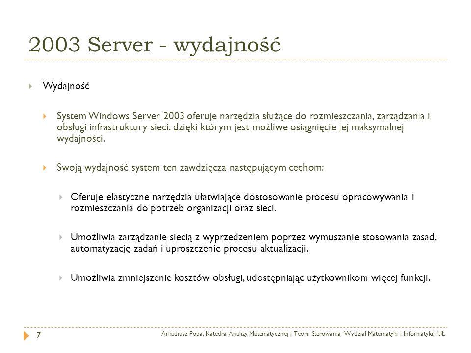 2003 Server - wydajność Arkadiusz Popa, Katedra Analizy Matematycznej i Teorii Sterowania, Wydział Matematyki i Informatyki, UŁ 7 Wydajność System Win