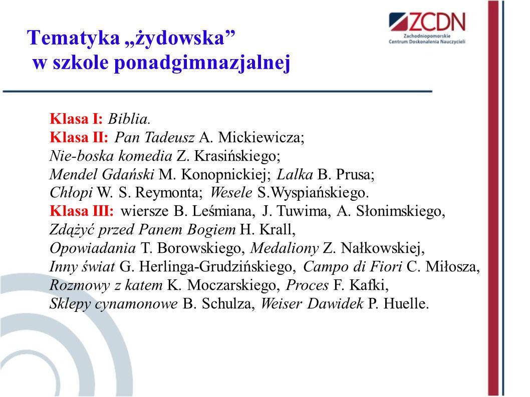 Klasa I: Biblia. Klasa II: Pan Tadeusz A. Mickiewicza; Nie-boska komedia Z. Krasińskiego; Mendel Gdański M. Konopnickiej; Lalka B. Prusa; Chłopi W. S.
