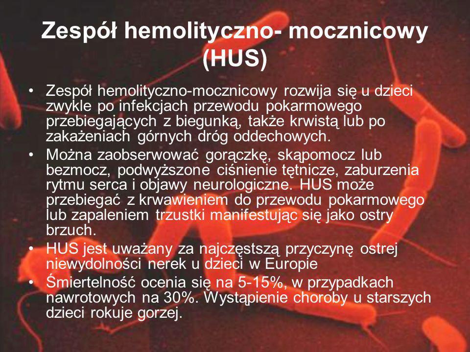 Zespół hemolityczno- mocznicowy (HUS) Zespół hemolityczno-mocznicowy rozwija się u dzieci zwykle po infekcjach przewodu pokarmowego przebiegających z