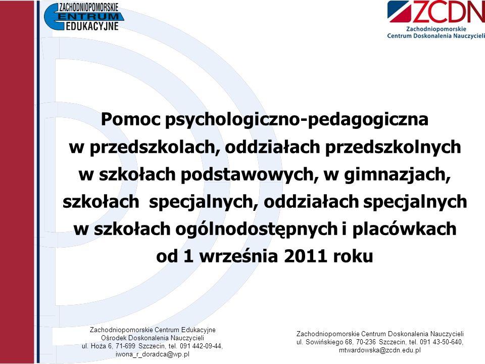 Zachodniopomorskie Centrum Edukacyjne Ośrodek Doskonalenia Nauczycieli ul. Hoża 6, 71-699 Szczecin, tel. 091 442-09-44, iwona_r_doradca@wp.pl Zachodni
