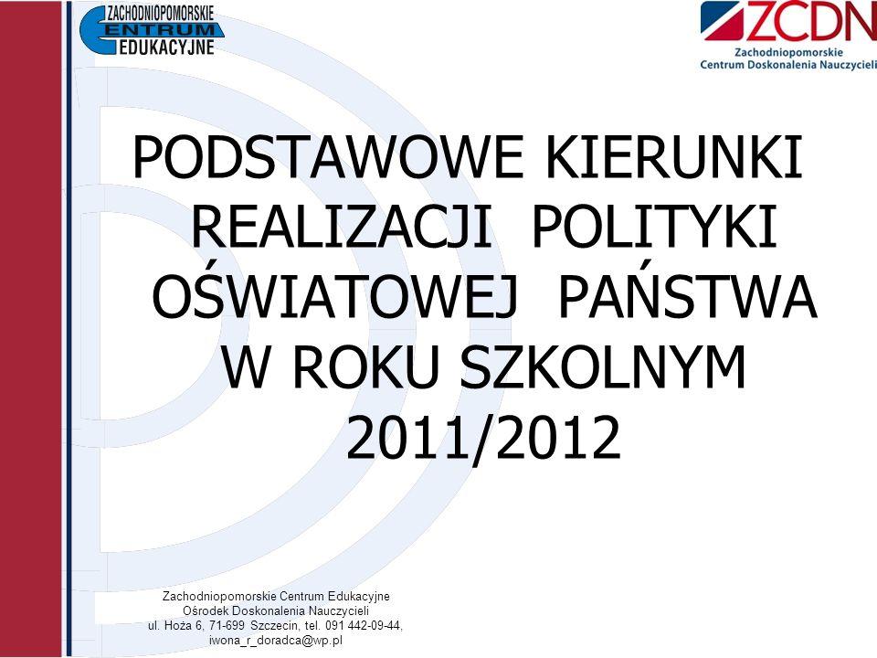 Zachodniopomorskie Centrum Edukacyjne Ośrodek Doskonalenia Nauczycieli ul. Hoża 6, 71-699 Szczecin, tel. 091 442-09-44, iwona_r_doradca@wp.pl PODSTAWO