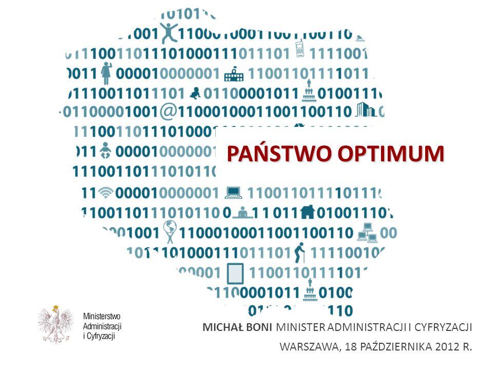 MICHAŁ BONI MINISTER ADMINISTRACJI I CYFRYZACJI WARSZAWA, 18 PAŹDZIERNIKA 2012 R.