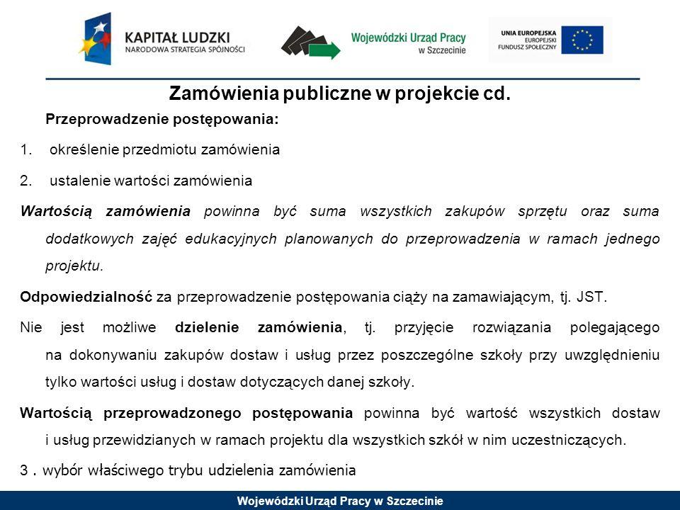 Wojewódzki Urząd Pracy w Szczecinie Zamówienia publiczne w projekcie cd.