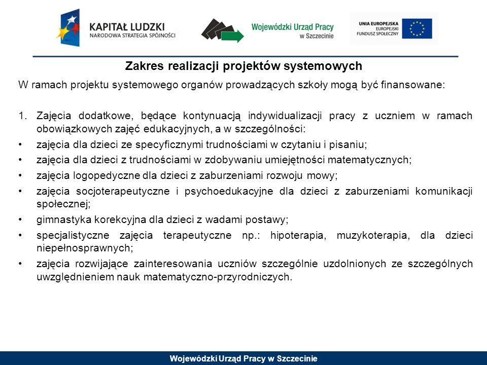 Wojewódzki Urząd Pracy w Szczecinie Standard V: Szkoła realizuje ofertę zajęć dodatkowych, wspierających indywidualizację procesu dydaktycznego, opracowaną przez zespół nauczycieli.