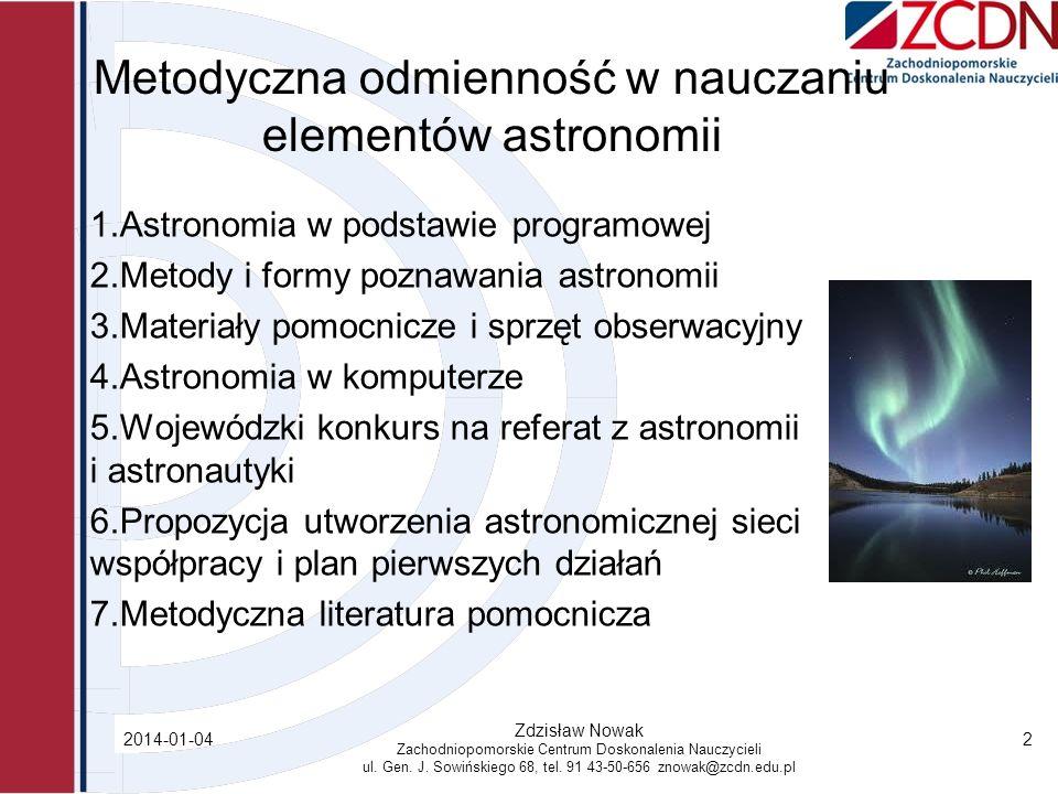 2014-01-04 Zdzisław Nowak Zachodniopomorskie Centrum Doskonalenia Nauczycieli ul. Gen. J. Sowińskiego 68, tel. 91 43-50-656 znowak@zcdn.edu.pl 2 Metod