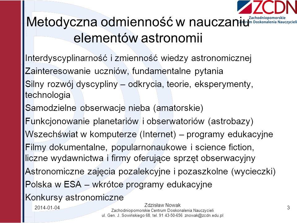 2014-01-04 Zdzisław Nowak Zachodniopomorskie Centrum Doskonalenia Nauczycieli ul. Gen. J. Sowińskiego 68, tel. 91 43-50-656 znowak@zcdn.edu.pl 3 Metod
