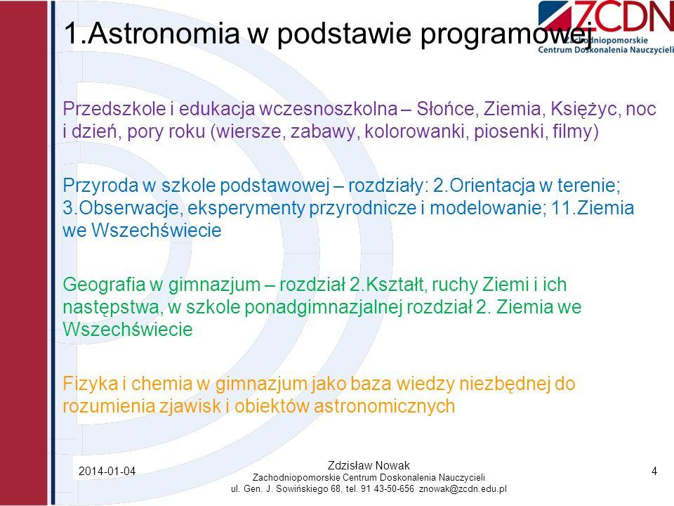 1.Astronomia w podstawie programowej Przedszkole i edukacja wczesnoszkolna – Słońce, Ziemia, Księżyc, noc i dzień, pory roku (wiersze, zabawy, kolorow