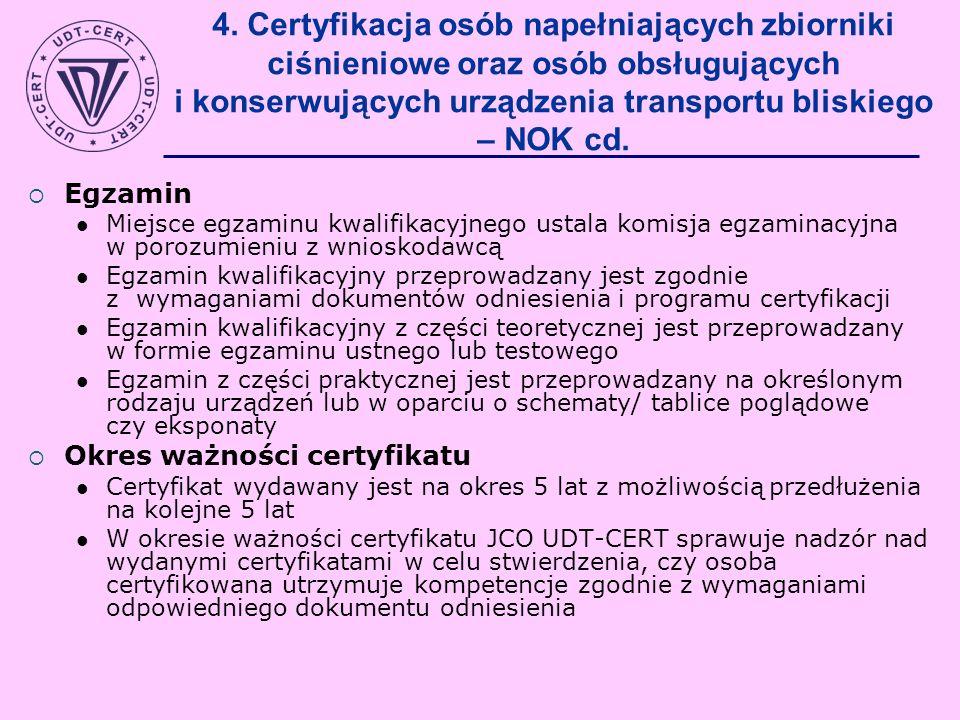 4. Certyfikacja osób napełniających zbiorniki ciśnieniowe oraz osób obsługujących i konserwujących urządzenia transportu bliskiego – NOK cd. Egzamin M
