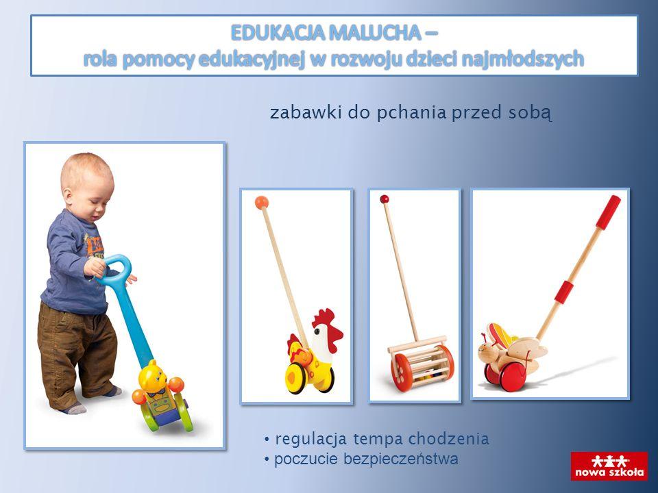 zabawki do pchania przed sob ą regulacja tempa chodzenia poczucie bezpieczeństwa