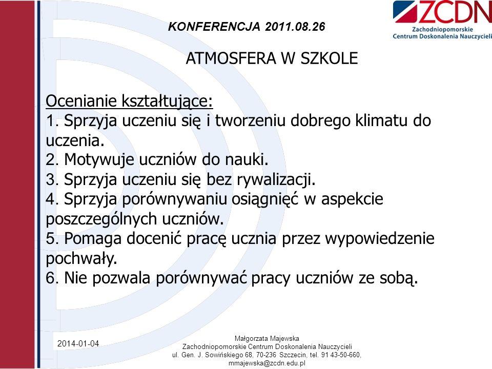 KONFERENCJA 2011.08.26 2014-01-04 Małgorzata Majewska Zachodniopomorskie Centrum Doskonalenia Nauczycieli ul.