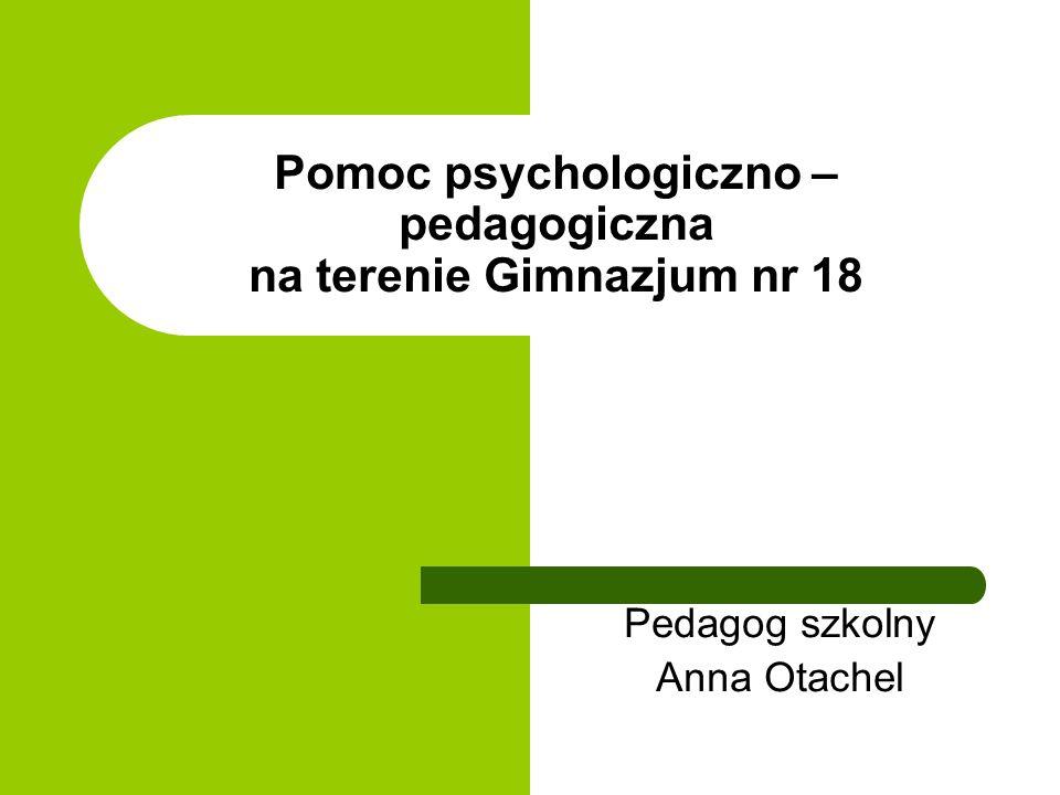 Zgodnie z Rozporządzeniem Ministra Edukacji Narodowej z dnia 17 listopada 2010 r, W szkole organizuje się pomoc psychologiczno- pedagogiczną.