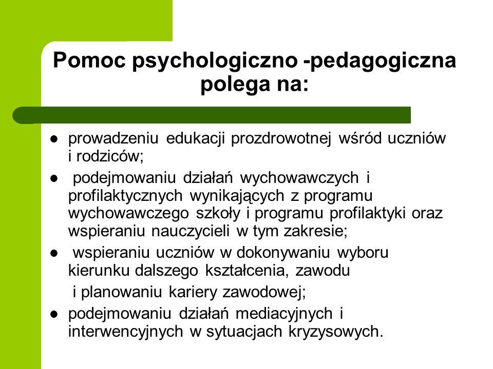 Pomoc psychologiczno pedagogiczna realizowana jest we współpracy z: rodzicami; poradniami psychologiczno- pedagogicznymi, innymi szkołami i placówkami; organizacjami pozarządowymi oraz innymi instytucjami działającymi na rzecz rodziny, dzieci i młodzieży.