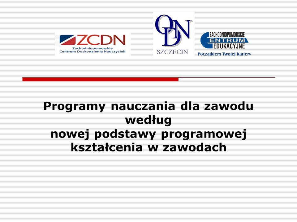 Programy nauczania dla zawodu według nowej podstawy programowej kształcenia w zawodach