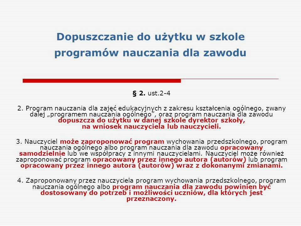Dopuszczanie do użytku w szkole programów nauczania dla zawodu § 2.