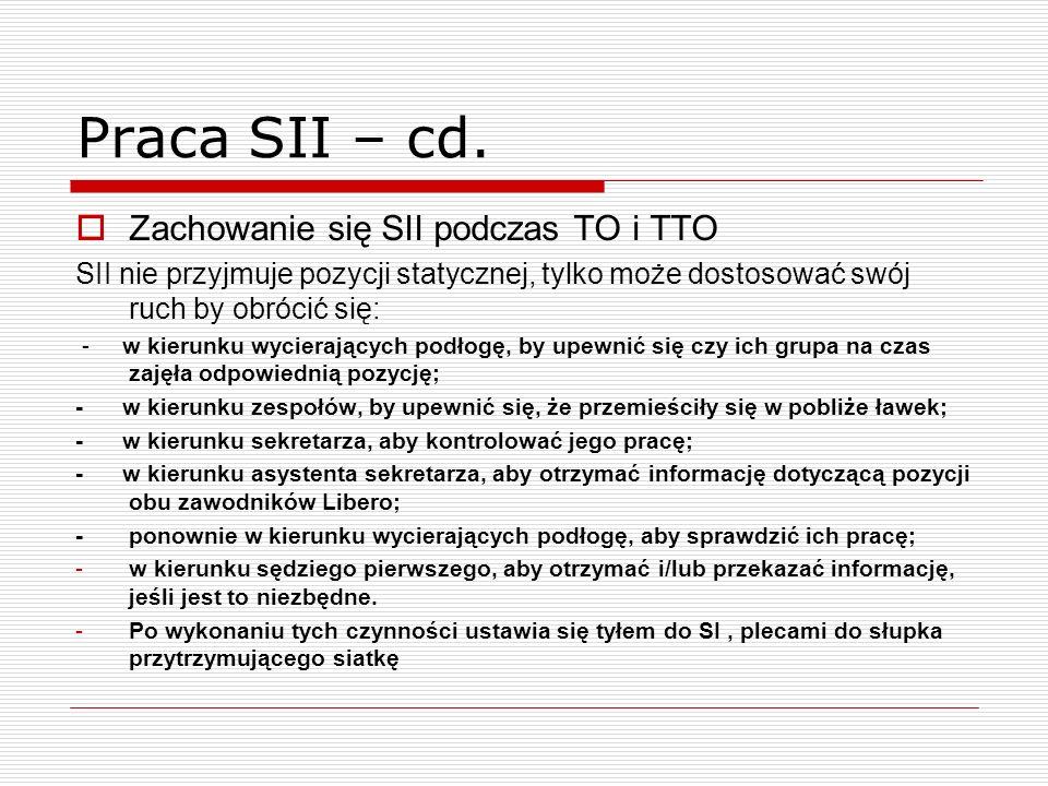 Praca SII – cd. Zachowanie się SII podczas TO i TTO SII nie przyjmuje pozycji statycznej, tylko może dostosować swój ruch by obrócić się: - w kierunku