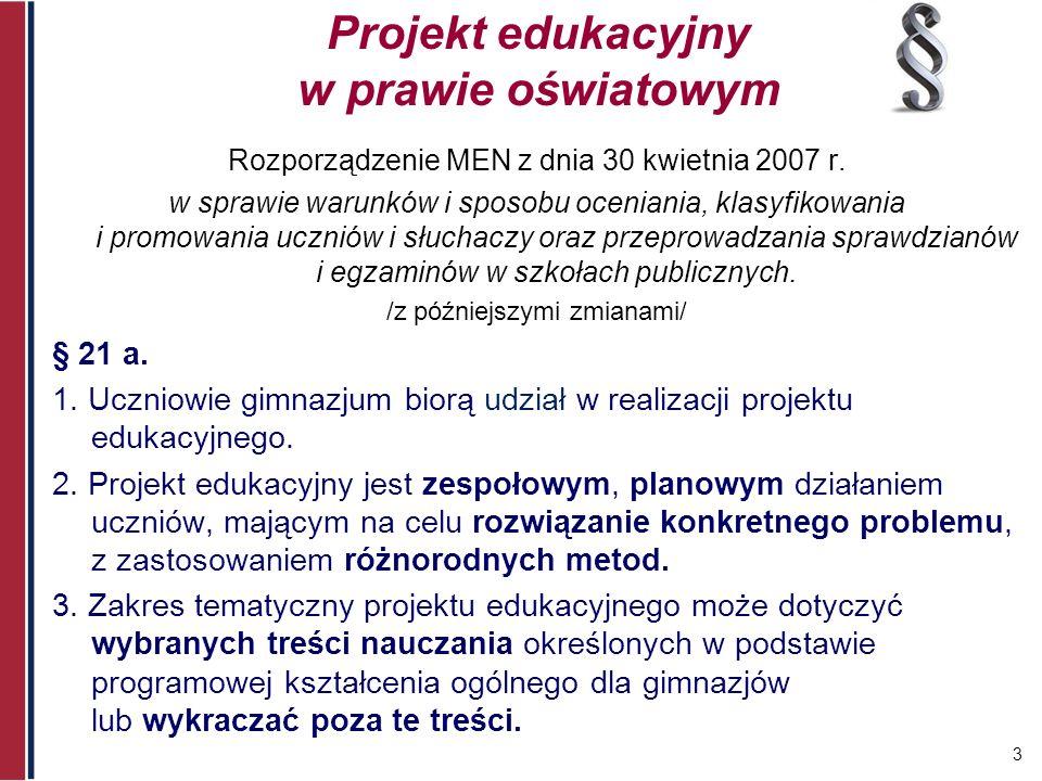 4 Projekt edukacyjny w prawie oświatowym Rozporządzenie MEN z dnia 30 kwietnia 2007 r.