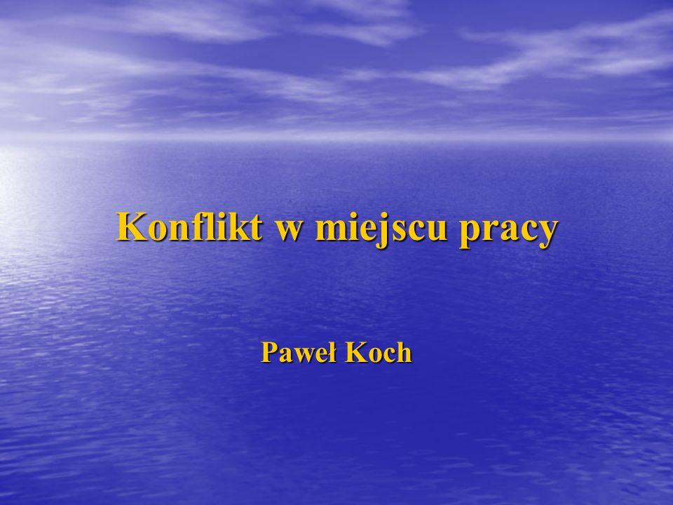 Konflikt w miejscu pracy Paweł Koch