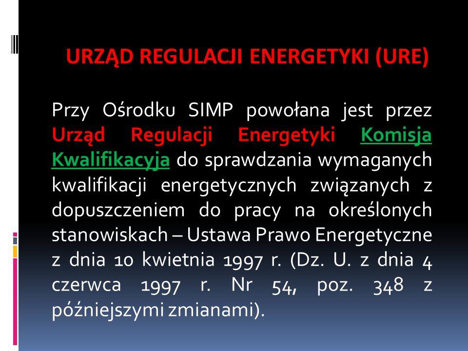 Przy Ośrodku SIMP powołana jest przez Urząd Regulacji Energetyki Komisja Kwalifikacyja do sprawdzania wymaganych kwalifikacji energetycznych związanyc
