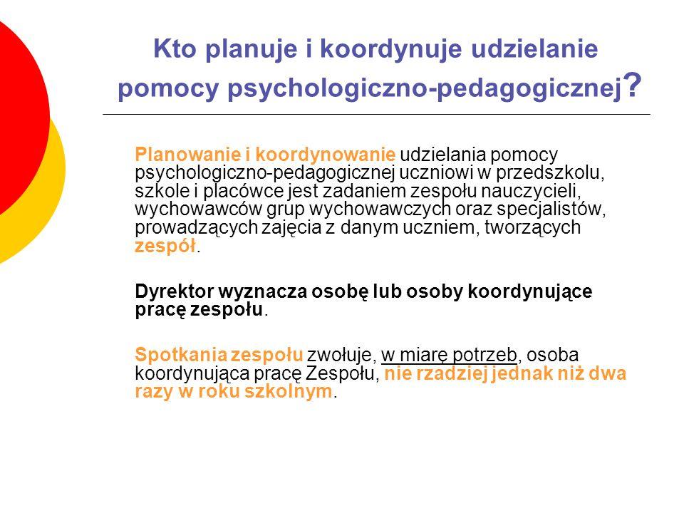 Kto planuje i koordynuje udzielanie pomocy psychologiczno-pedagogicznej ? Planowanie i koordynowanie udzielania pomocy psychologiczno-pedagogicznej uc