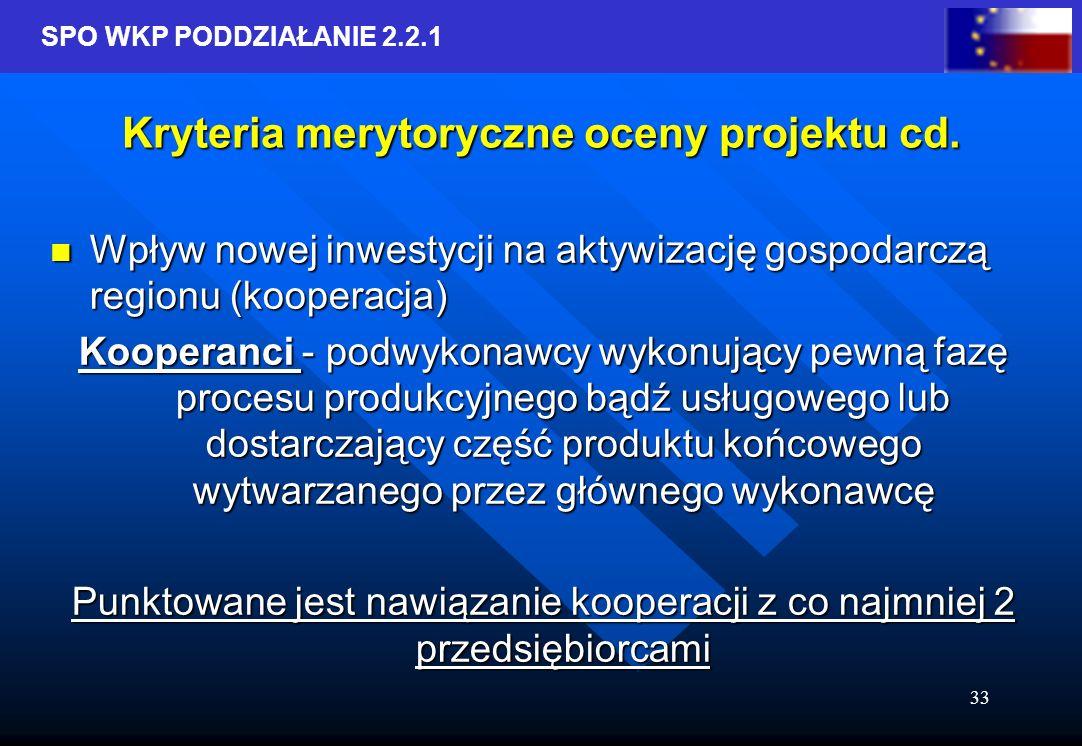 SPO WKP PODDZIAŁANIE 2.2.1 33 Kryteria merytoryczne oceny projektu cd.